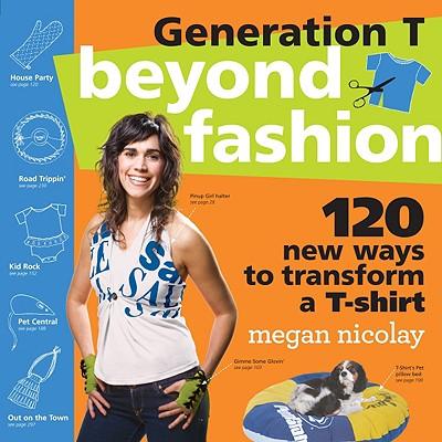 Generation T Beyond Fashion By Nicolay, Megan